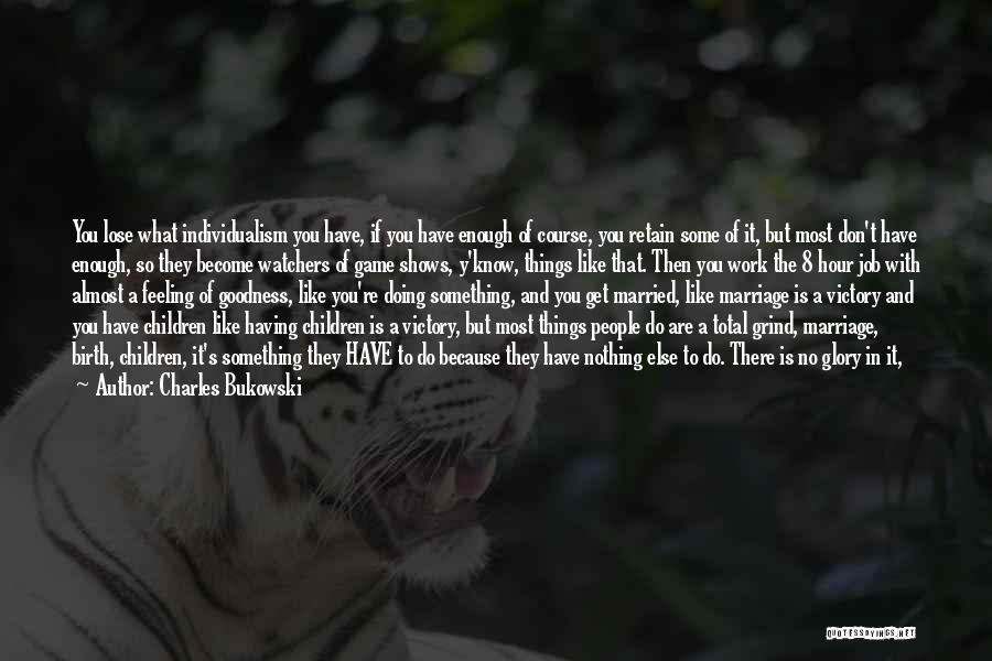 Sick But Have To Work Quotes By Charles Bukowski
