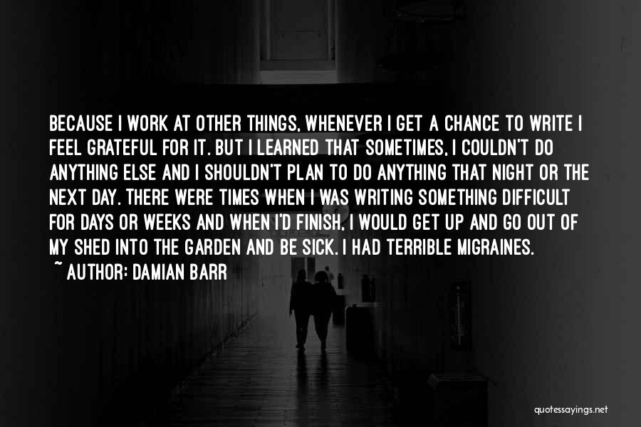 Sick But Have To Work Quotes By Damian Barr