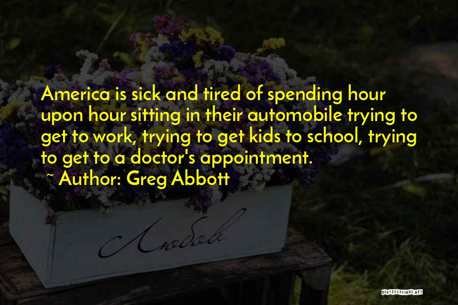 Sick But Have To Work Quotes By Greg Abbott