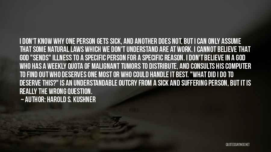 Sick But Have To Work Quotes By Harold S. Kushner