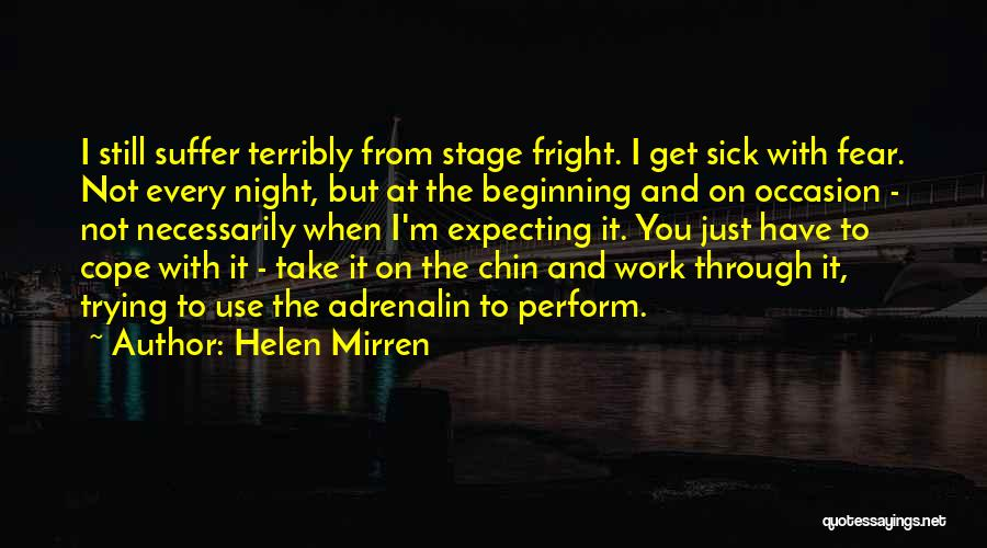 Sick But Have To Work Quotes By Helen Mirren