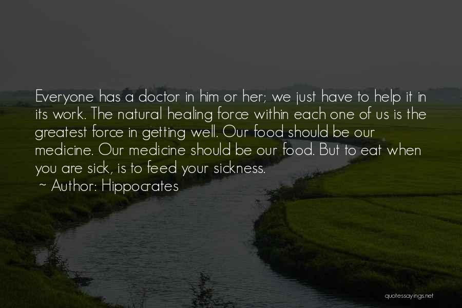 Sick But Have To Work Quotes By Hippocrates