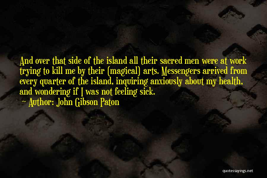Sick But Have To Work Quotes By John Gibson Paton
