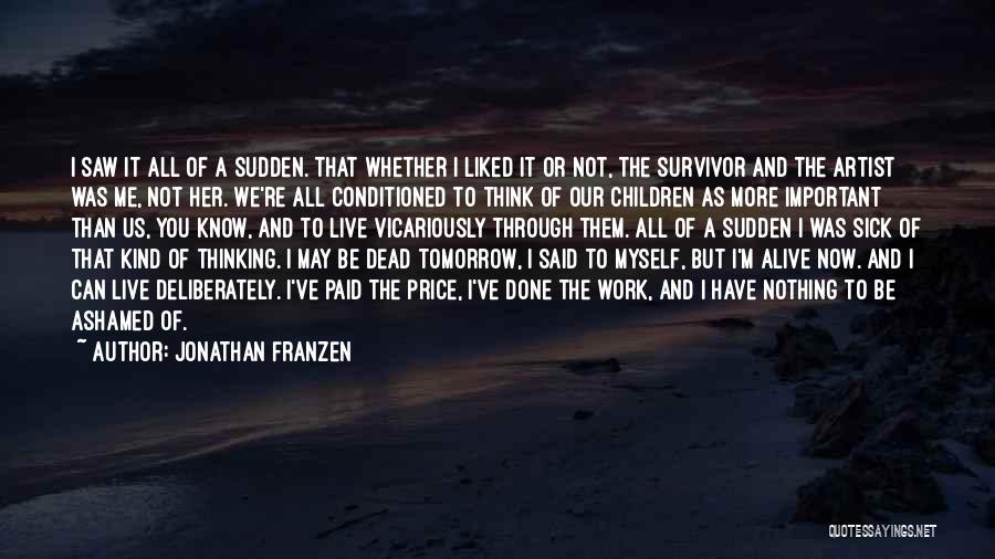 Sick But Have To Work Quotes By Jonathan Franzen