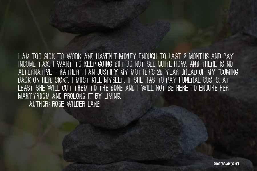 Sick But Have To Work Quotes By Rose Wilder Lane