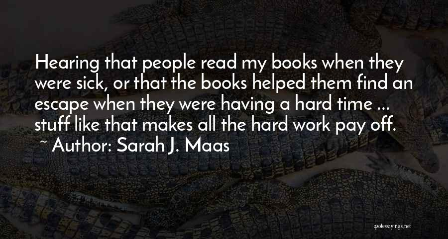 Sick But Have To Work Quotes By Sarah J. Maas