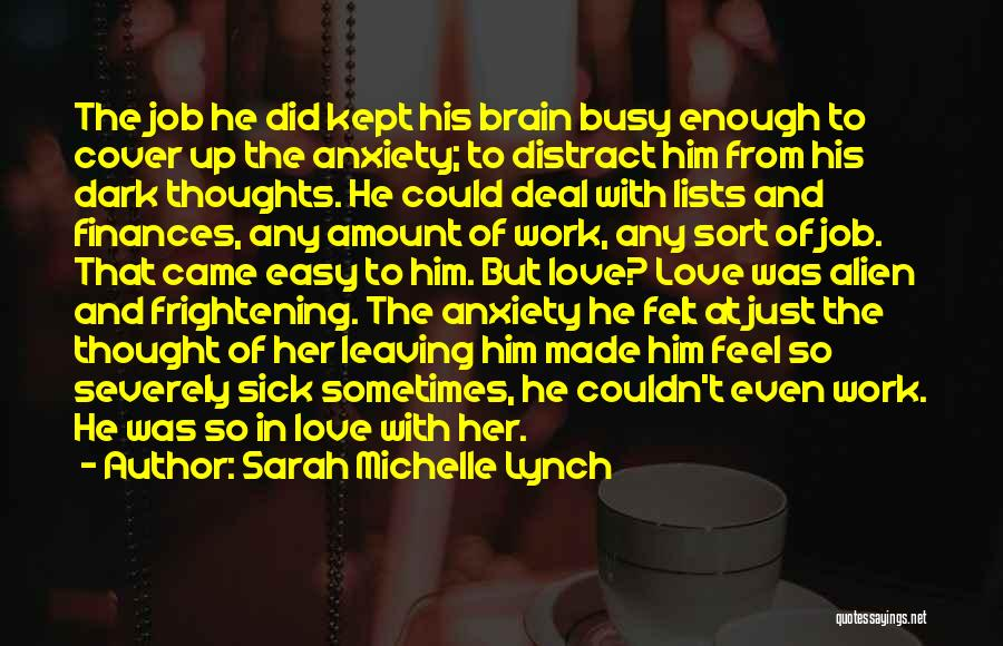 Sick But Have To Work Quotes By Sarah Michelle Lynch