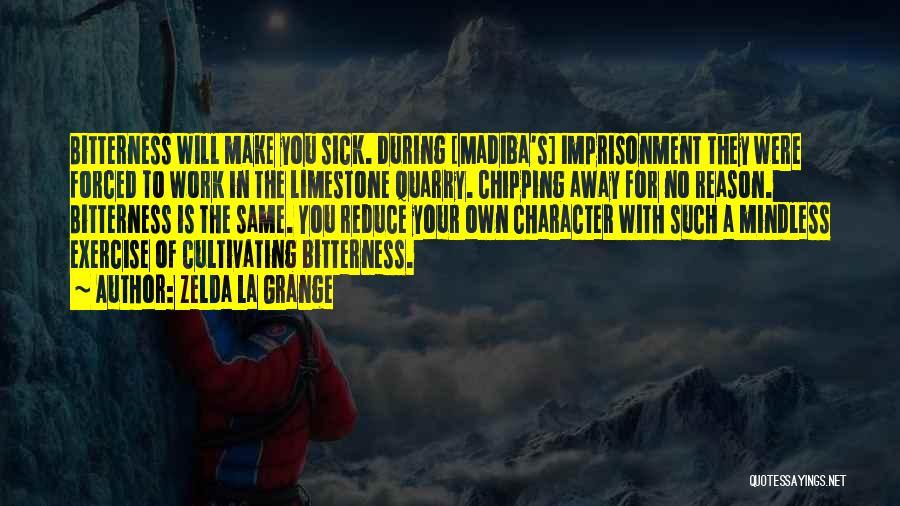 Sick But Have To Work Quotes By Zelda La Grange
