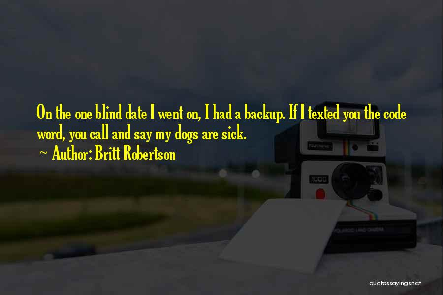 Sick Dogs Quotes By Britt Robertson