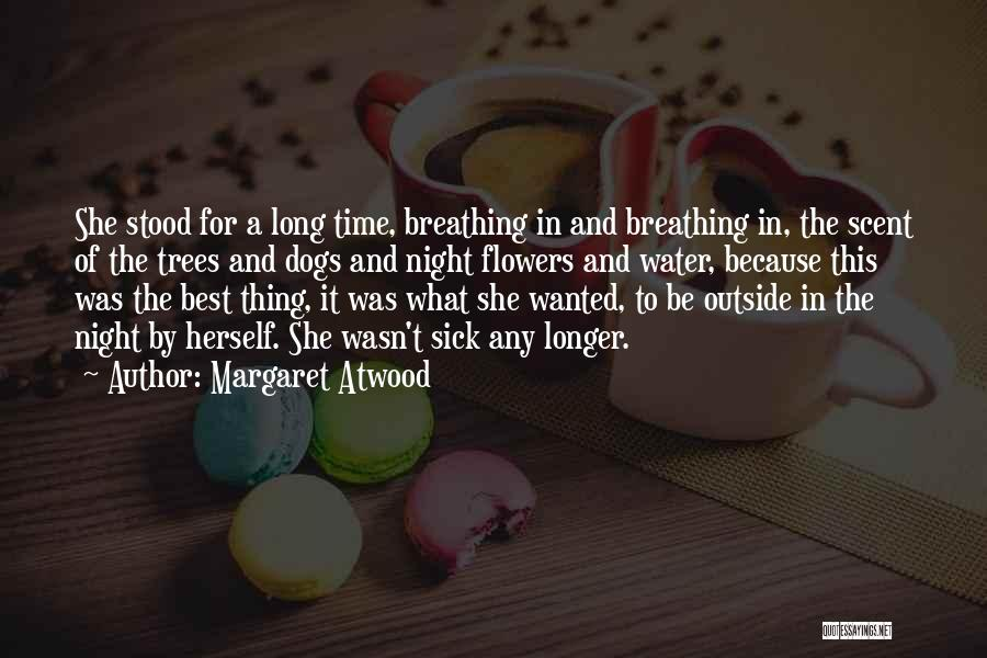 Sick Dogs Quotes By Margaret Atwood