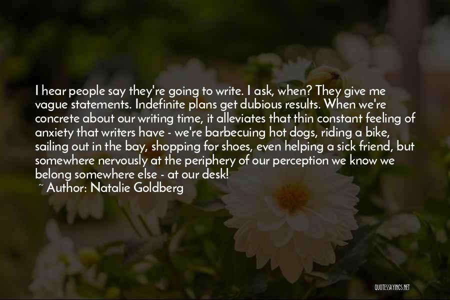 Sick Dogs Quotes By Natalie Goldberg
