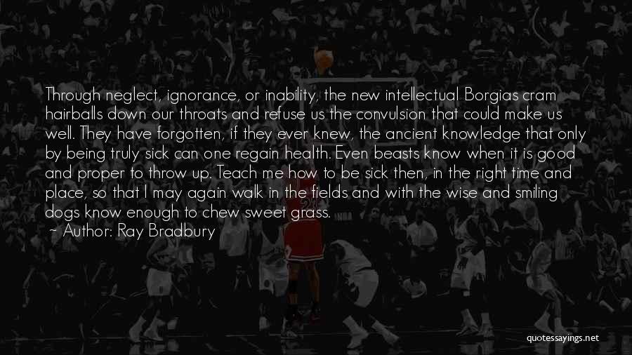 Sick Dogs Quotes By Ray Bradbury