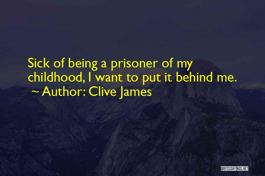 Sick Of It Quotes By Clive James
