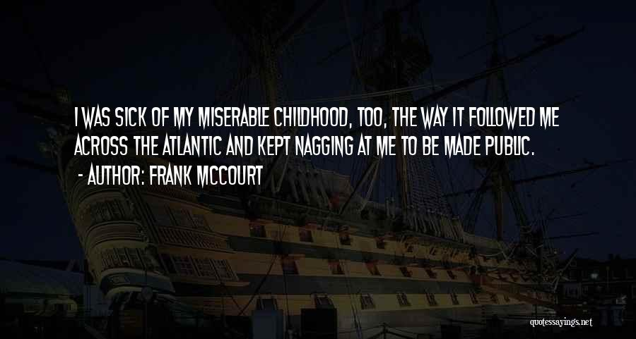 Sick Of It Quotes By Frank McCourt