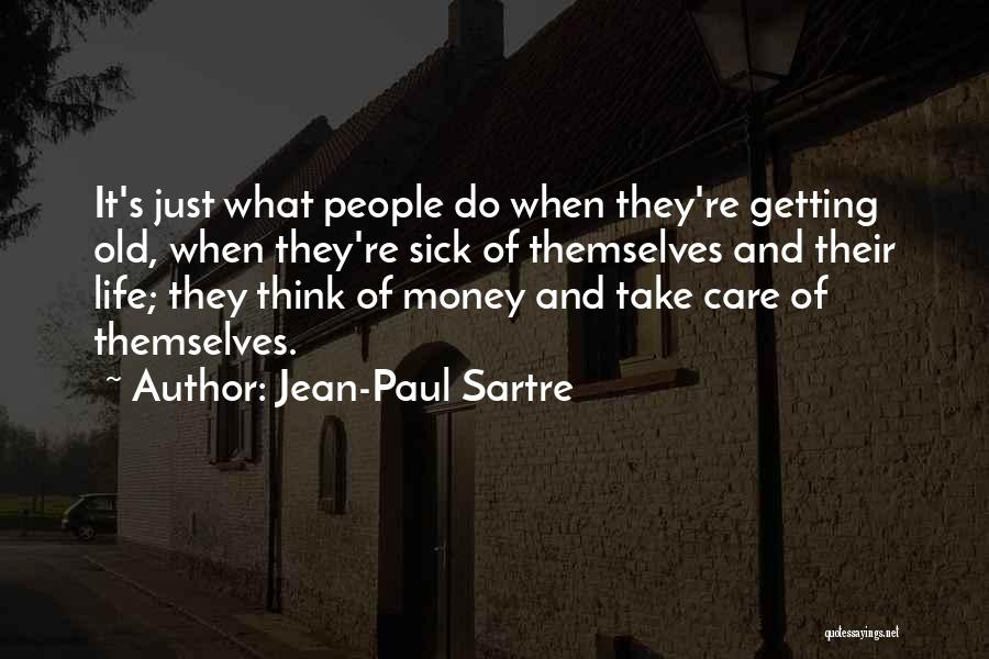 Sick Of It Quotes By Jean-Paul Sartre