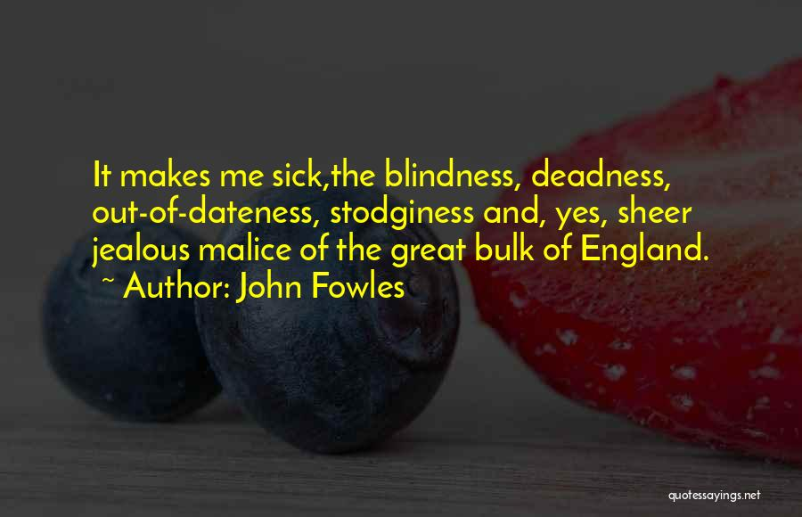 Sick Of It Quotes By John Fowles