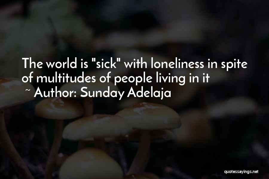 Sick Of It Quotes By Sunday Adelaja