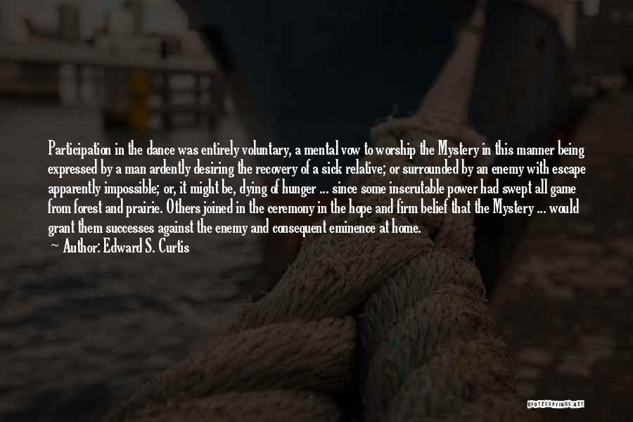 Sick Relative Quotes By Edward S. Curtis