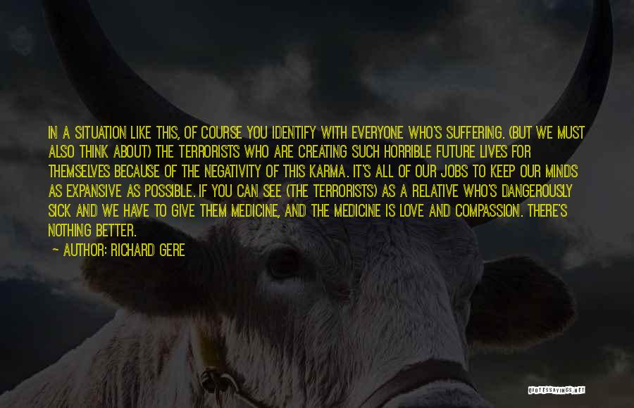Sick Relative Quotes By Richard Gere