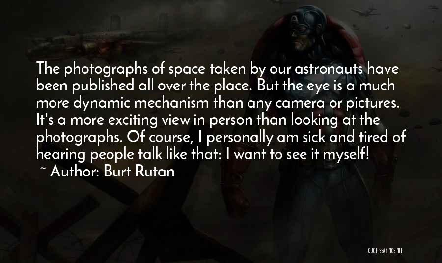 Sick Space Quotes By Burt Rutan