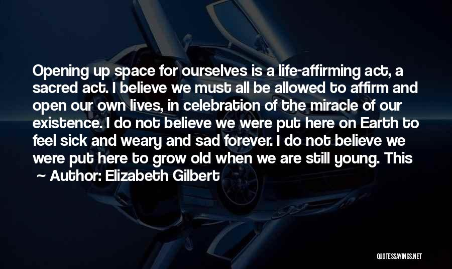 Sick Space Quotes By Elizabeth Gilbert