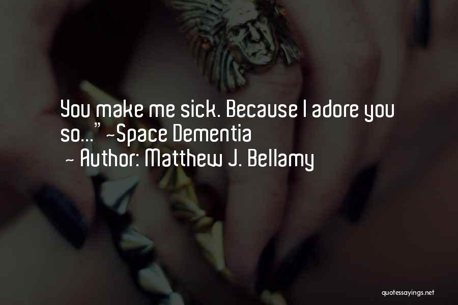 Sick Space Quotes By Matthew J. Bellamy
