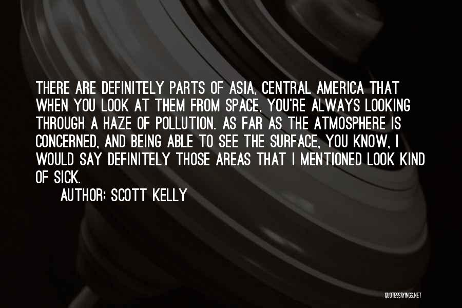 Sick Space Quotes By Scott Kelly