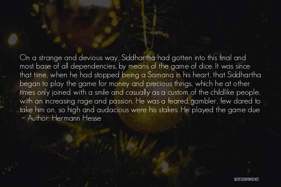 Siddhartha Samana Quotes By Hermann Hesse