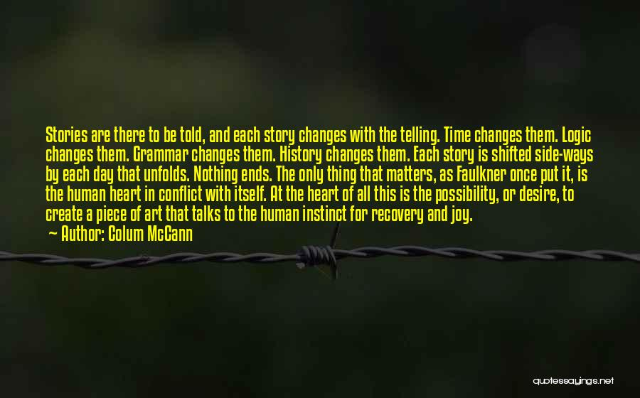 Side Talks Quotes By Colum McCann
