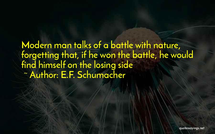 Side Talks Quotes By E.F. Schumacher
