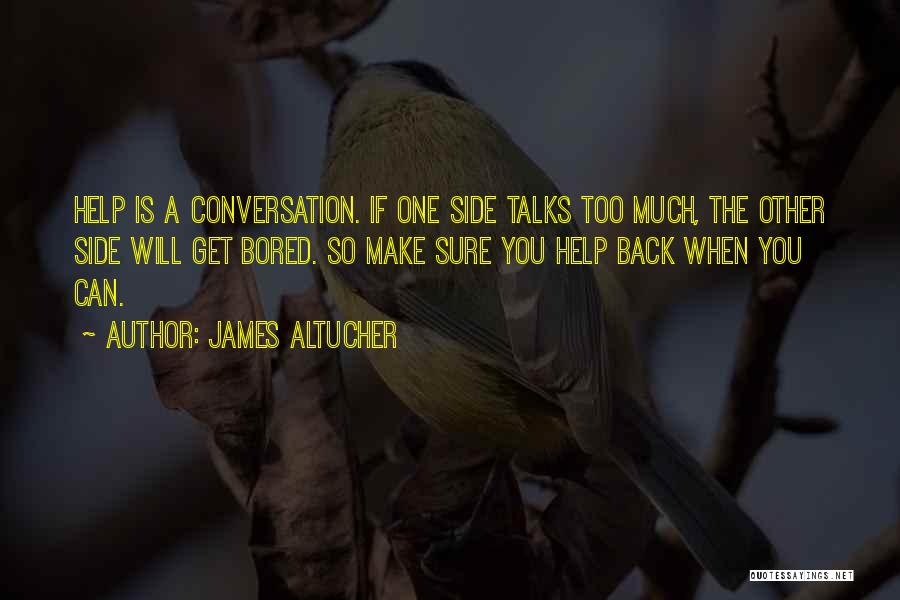 Side Talks Quotes By James Altucher
