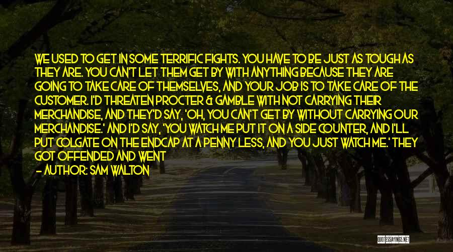 Side Talks Quotes By Sam Walton