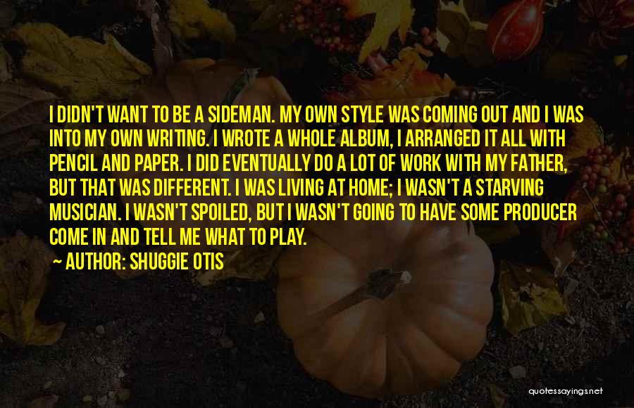 Sideman Quotes By Shuggie Otis