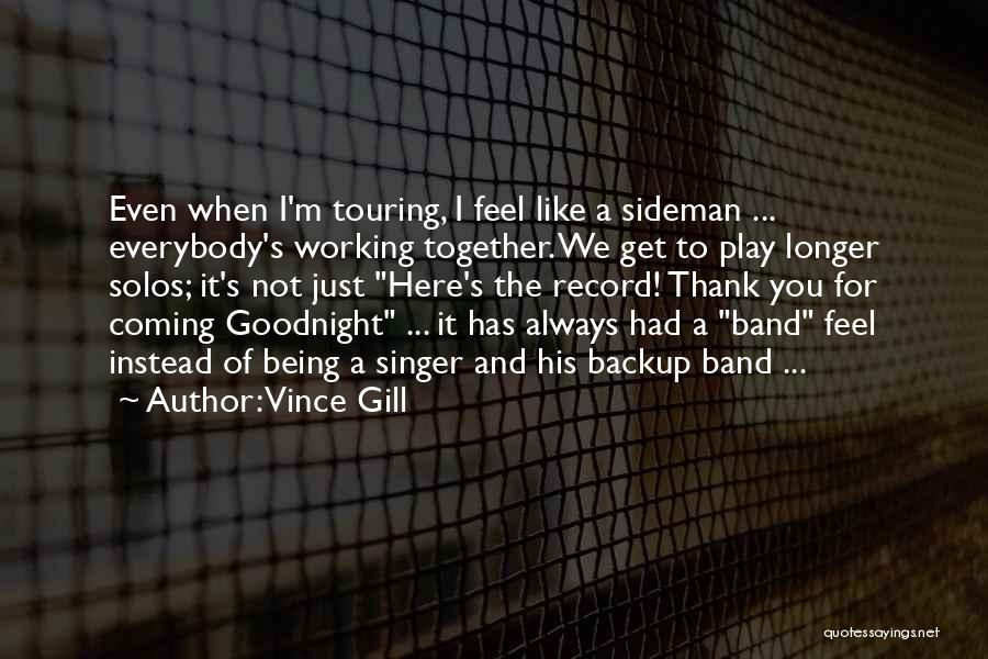 Sideman Quotes By Vince Gill
