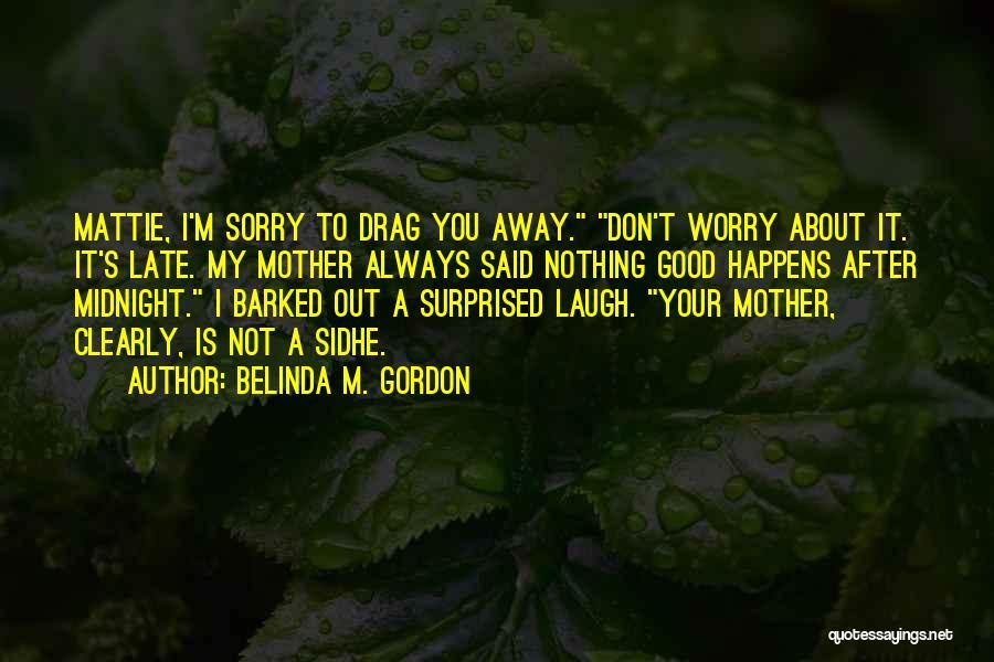 Sidhe Quotes By Belinda M. Gordon