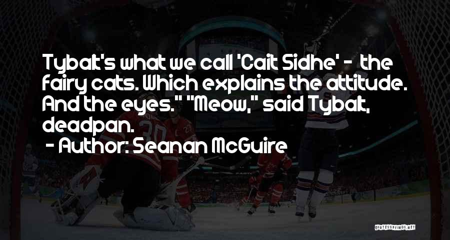 Sidhe Quotes By Seanan McGuire