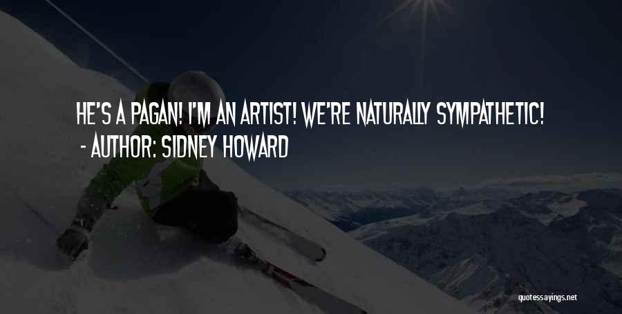 Sidney Howard Quotes 665293