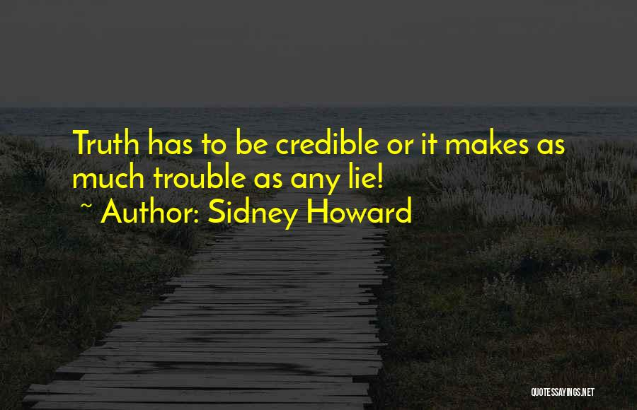 Sidney Howard Quotes 684784