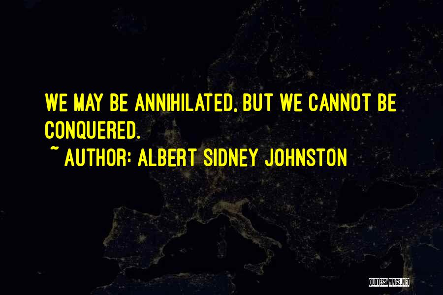 Sidney Quotes By Albert Sidney Johnston