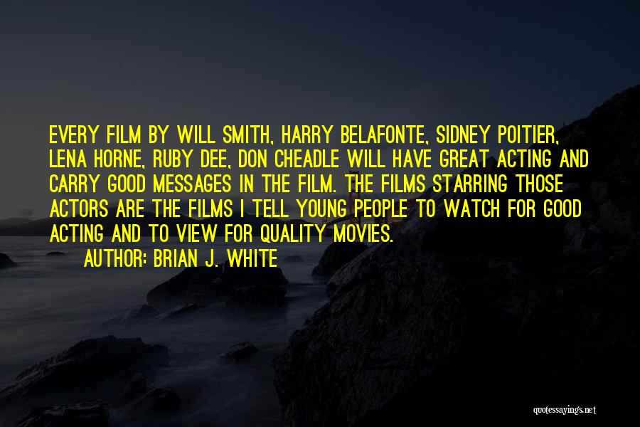 Sidney Quotes By Brian J. White