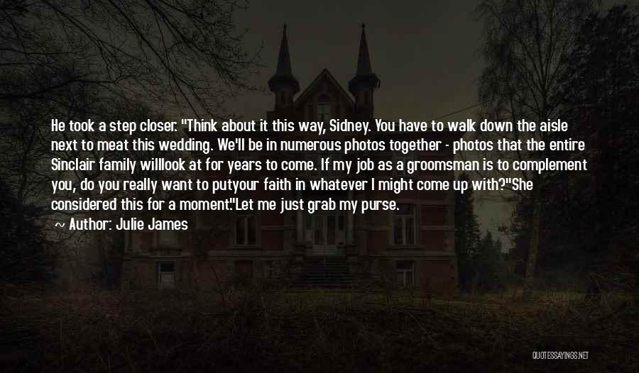 Sidney Quotes By Julie James