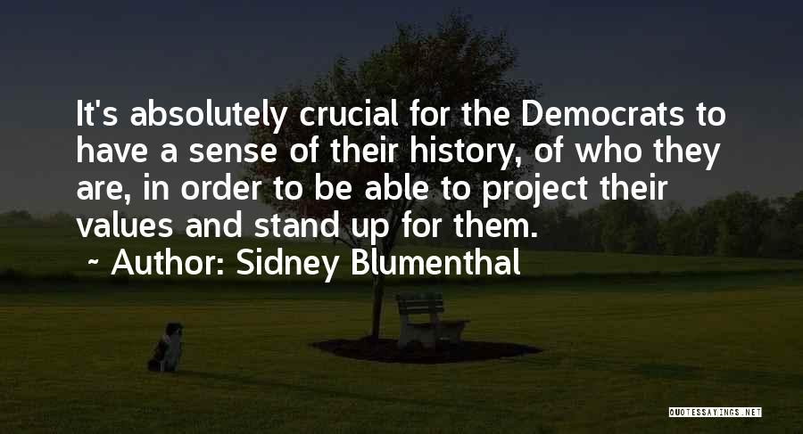 Sidney Quotes By Sidney Blumenthal