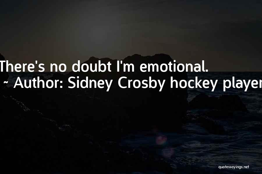 Sidney Quotes By Sidney Crosby Hockey Player