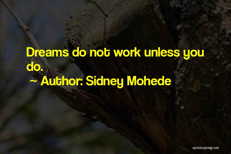 Sidney Quotes By Sidney Mohede