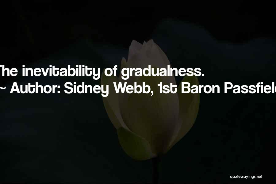 Sidney Webb, 1st Baron Passfield Quotes 407978