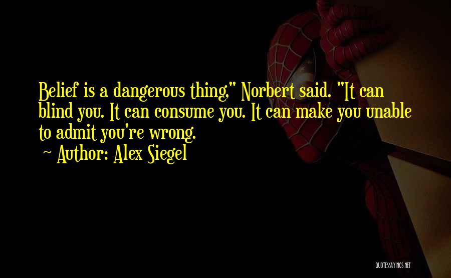 Siegel Quotes By Alex Siegel