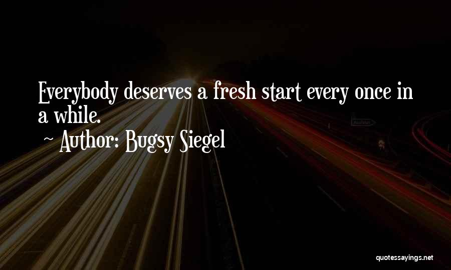 Siegel Quotes By Bugsy Siegel