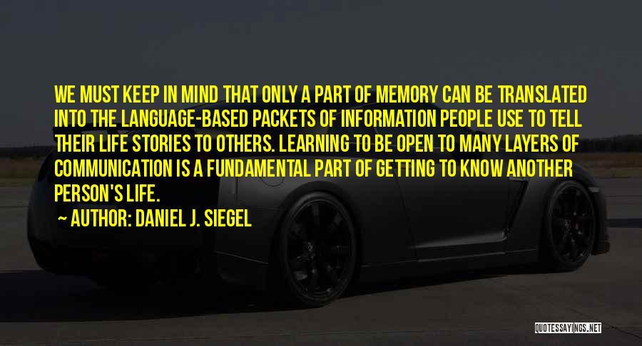 Siegel Quotes By Daniel J. Siegel