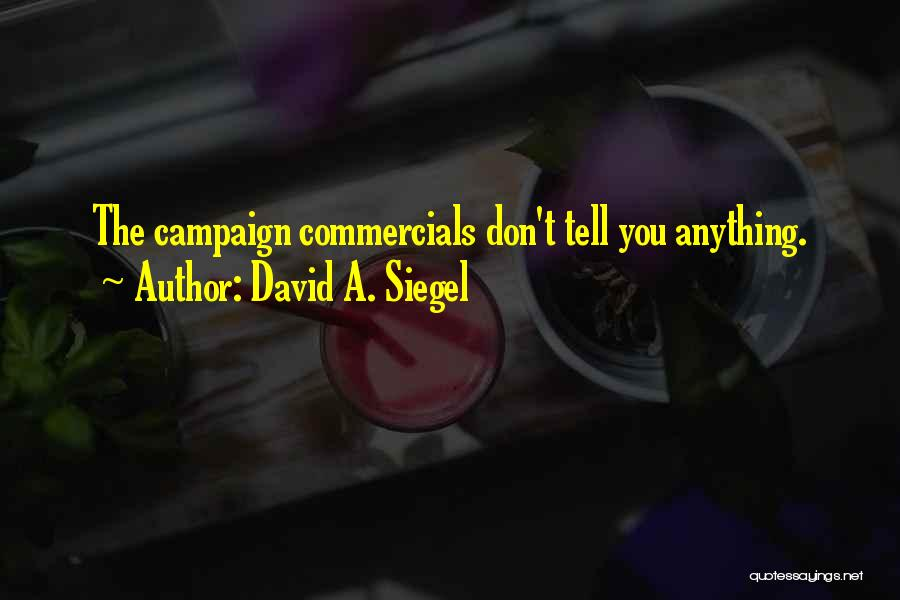 Siegel Quotes By David A. Siegel