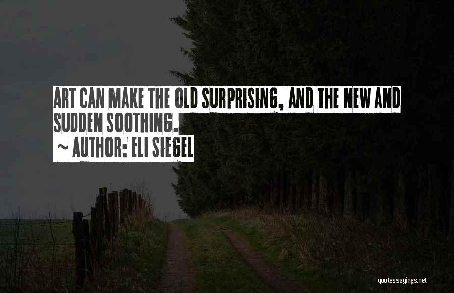 Siegel Quotes By Eli Siegel